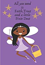 All you need is Faith, Trust and a little Pixie Dust: Journal