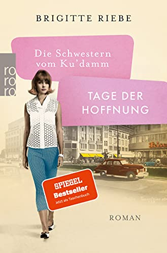Die Schwestern vom Ku'damm: Tage der Hoffnung: ( Kudamm ) (Die 50er-Jahre-Reihe 3)