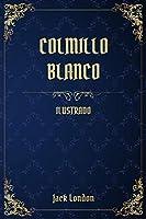 Colmillo Blanco: (Ilustrado)