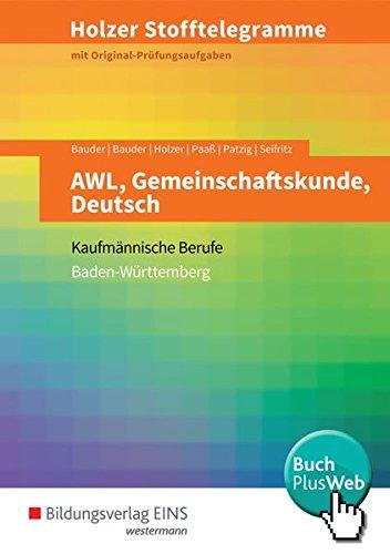 Holzer Stofftelegramme Baden-Württemberg – AWL, Gemeinschaftskunde, Deutsch: Kaufmännische Berufe: Aufgabenband