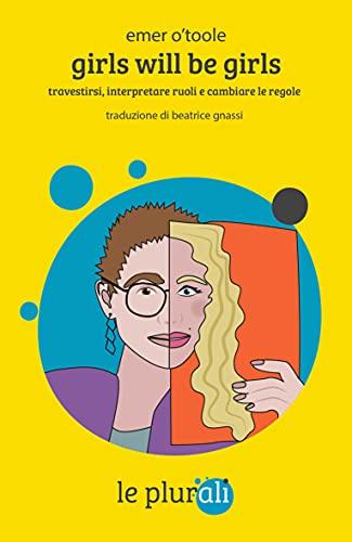 Girls will be girls: Travestirsi, interpretare ruoli e cambiare le regole (le sagge)
