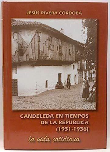 Candeleda en tiempos de la República (1931-1936): la vida cotidiana