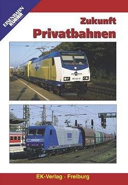 Zukunft Privatbahnen. Die Privaten auf dem Vormarsch. Konkurrenz für die Deutsche Bahn AG (DVD)