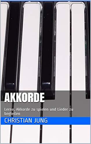 Akkorde: Lerne, Akkorde zu spielen und Lieder zu begleiten