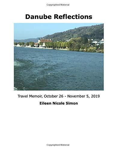 Danube Reflections: Travel Memoir, 2019