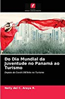 Do Dia Mundial da Juventude no Panamá ao Turismo