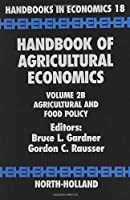 Handbook of Agricultural Economics: Agricultural and Food Policy (Volume 2B) (Handbook of Agricultural Economics, Volume 2B)