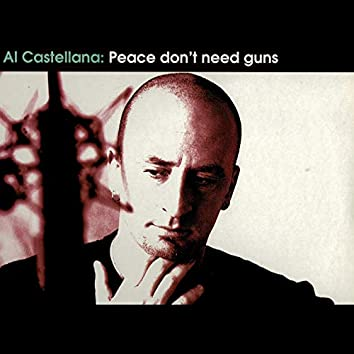 Peace Don't Need Guns