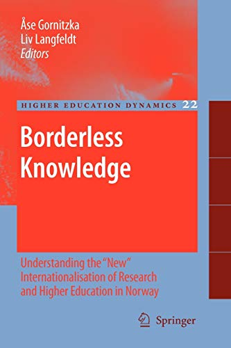 Borderless Knowledge: Understanding the  New  Internationalisation of Research and Higher Education in Norway: 22