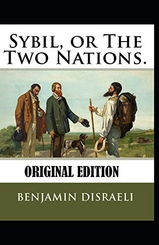 Sybil, or The Two Nations-Original Edition(Annotated)
