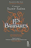 Saint-Saens: Les Barbares by Catherine Hunold (2014-11-23)