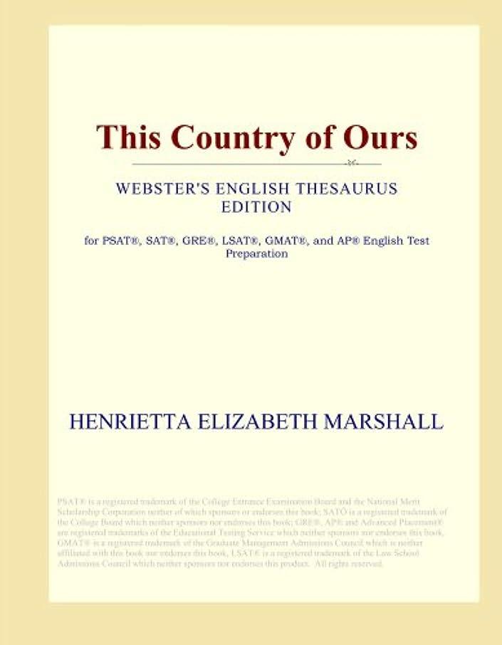 新しい意味ランデブー退化するThis Country of Ours (Webster's English Thesaurus Edition)