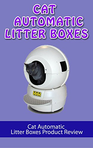 Cat Automatic Litter Boxes: Cat Automatic Litter Boxes Product Review