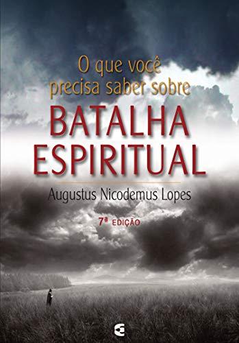O que você precisa saber sobre batalha espiritual