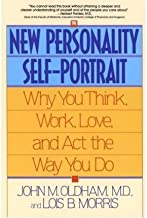 [The New Personality Self-Portrait: Why You Think, Work, Love, and Act the Way You Do] [Author: Oldham, John M.] [August, 1995]