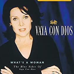 What's A Woman: The Blue Sides of Vaya Con Dios