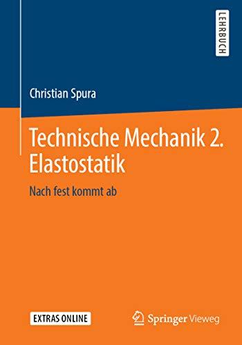 Technische Mechanik 2. Elastostatik: Nach fest kommt ab