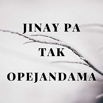Jinay Pa Tak Opejandama