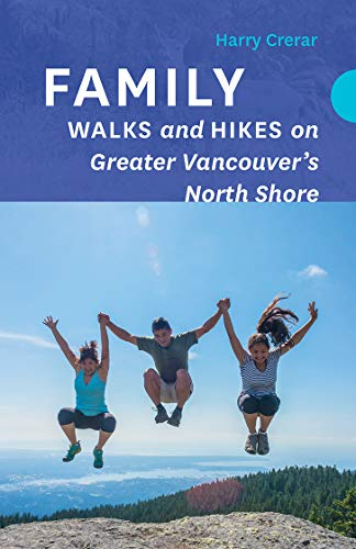 Family Walks and Hikes on Greater Vancouver's North Shore (English Edition)