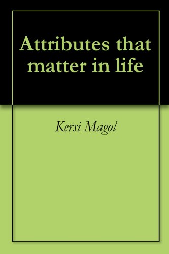Attributes that matter in life (English Edition)