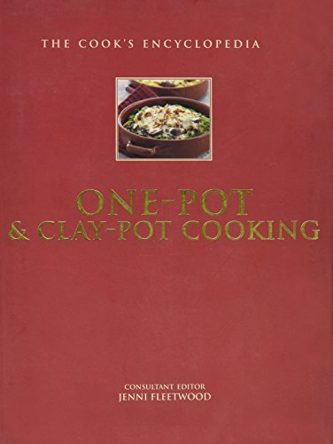 The Cooks Encyclopedia of One Pot and Clay Pot Cooking