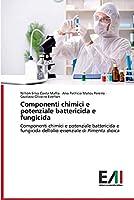 Componenti chimici e potenziale battericida e fungicida