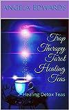 Trap Therapy Tarot Healing Teas: Healing Detox Teas (Volume Book 0) (English Edition)