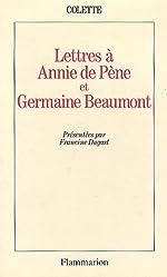 Lettres à Annie de Pène et Germaine Beaumont de Sidonie-Gabrielle Colette