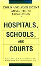 Child and Adolescent Mental Health Consultation in Hospitals, Schools, and Courts
