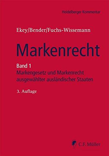Markenrecht: Band 1 Markengesetz und Markenrecht ausgewählter ausländischer Staaten (Heidelberger Kommentar)
