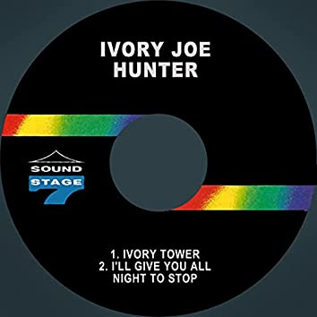 Ivory Tower / I'll Give You All Night to Stop