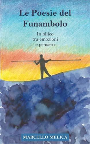 Le poesie del Funambolo: In bilico tra emozioni e pensieri