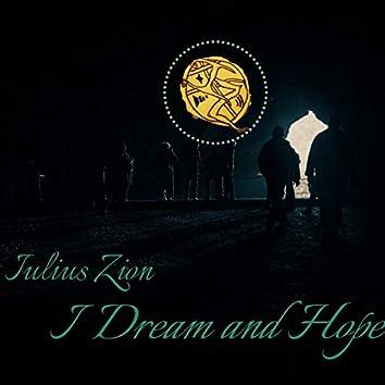 I Dream and Hope