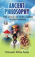 Ancient Philosophy:: The Voice of Our Loving Forefathers