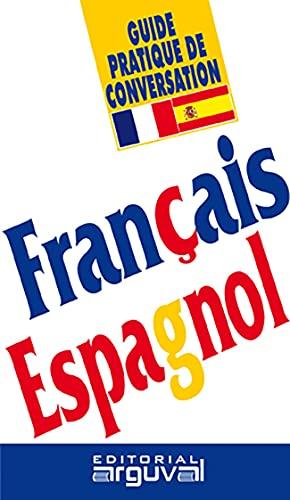 Guide pratique de conversation Français-Espagnol (French Edition)