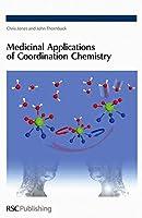 Medicinal Applications of Coordination Chemistry (Rsc Paperbacks)