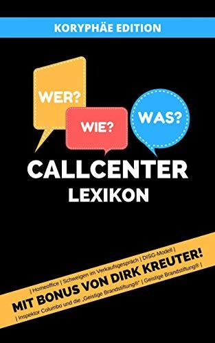 Callcenter Lexikon: Koryphäe Edition (German Edition)