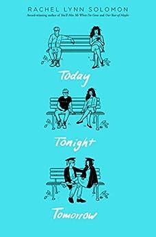 Today Tonight Tomorrow by [Rachel Lynn Solomon]