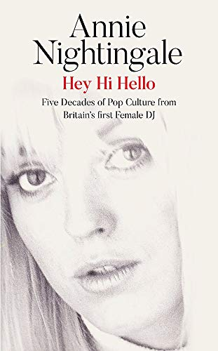 Hey Hi Hello: Five Decades of Pop Culture from Britain's First Female DJ