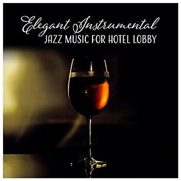 Elegant Instrumental Jazz Music for Hotel Lobby – Restaurant, Cafe Bar, Dinner Party