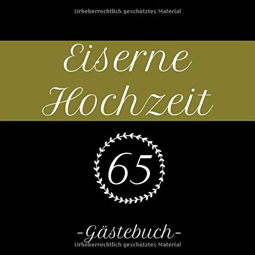 Eiserne Hochzeit 65 Gästebuch: Erinnerungsbuch zum eintragen der Glückwünsche, 110 Seiten