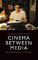 Cinema Between Media: An Intermediality Approach