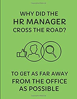 Why Did The HR Manager Cross The Road? To Get As Far Away From The Office As Possible: 2019-2020 Weekly Agenda Planner