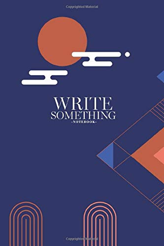 Notebook - Write something: Geometric vintage notebook, Daily Journal, Composition Book Journal, College Ruled Paper, 6 x 9 inches (100sheets)