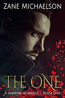The One (A Vampyre Romance Book 1) by [Zane Michaelson]