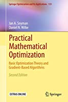 Practical Mathematical Optimization: Basic Optimization Theory and Gradient-Based Algorithms (Springer Optimization and Its Applications (133))