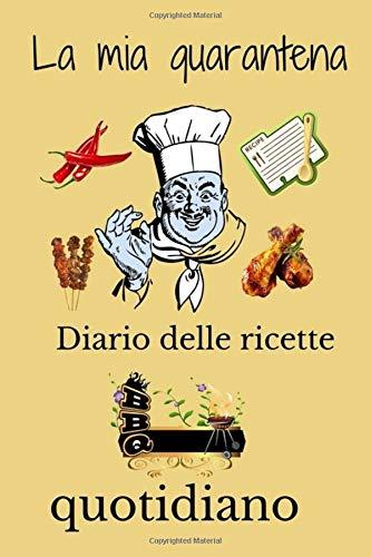 La mia quarantena diario delle ricette Quotidiano: Ricettario vuoto Diario di bordo Scrivi ricette preferite Fogli di lavoro Recensioni Le mie ... le tue ricette / ricette / cucina preferite