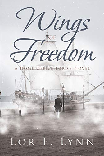 Wings of Freedom: A Home Office Lord's Novel (English Edition)