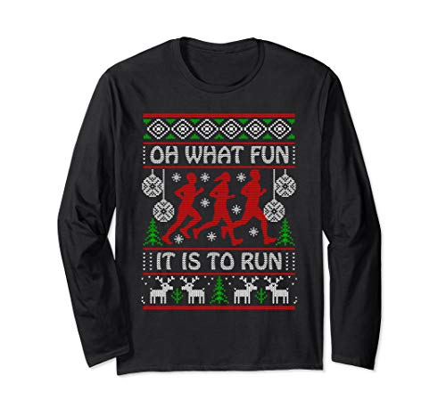 Running Christmas Gift Idea What Fun It Is To Run Funny Ugly Long Sleeve T-Shirt