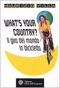 What's your country? Il giro del mondo in bicicletta